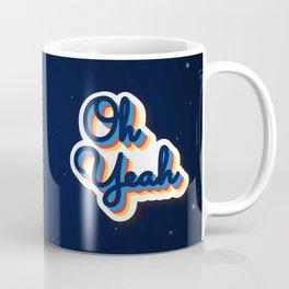 Oh Yeah Coffee Mug