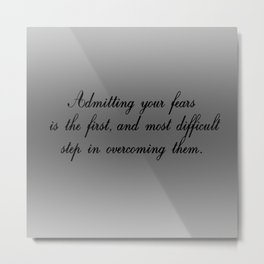 Admitting Your Fears Metal Print
