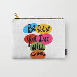 Be Patient your time will Come Street Art Typography  Carry-All Pouch