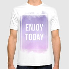Enjoy Today Motivational Quote White Mens Fitted Tee MEDIUM