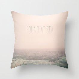 Found At Sea Throw Pillow