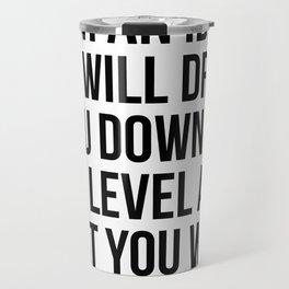 Do not argue with an idiot. Travel Mug