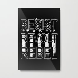 RESIST REVOLT REBEL Metal Print