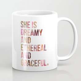She is Dreamy and Ethereal and Graceful Coffee Mug