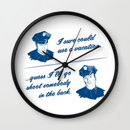 Cops Kill Wall Clock
