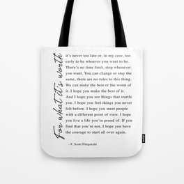 F. Scott Fitzgerald - For What It's Worth Quote  Tote Bag