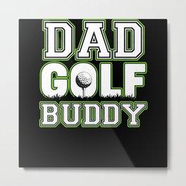 Dad Golf Buddy Funny Golf Vintag Green Scratch Metal Print