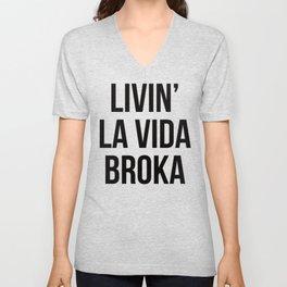 LIVIN' LA VIDA BROKA Unisex V-Neck