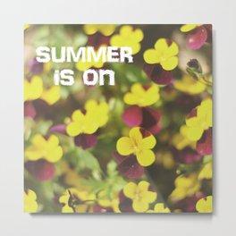 Summer is on Metal Print