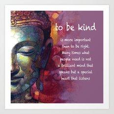 to be kind Art Print
