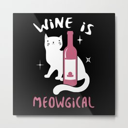 Wine Is Meowgical - Cat Lover Cats Metal Print