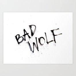 Doctor Who bad wolf Art Print