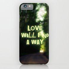 Love will find a Way iPhone 6s Slim Case