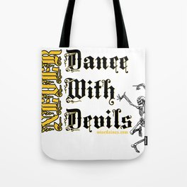 Never Dance With Devils... Tote Bag