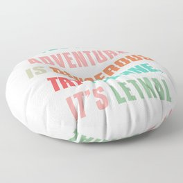 Paulo Coelho quote, if you think adventure is dangerous, try routine, it's lethal, wanderlust quotes Floor Pillow