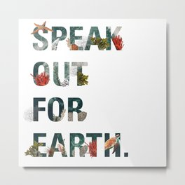 Speak Out for Earth! (Oceans) Metal Print
