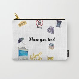 Where you lead Carry-All Pouch