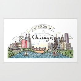 We Belong in Chicago Art Print