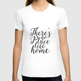 Home Sweet Home Typography Poster There is no Place Like Home Printable Quotes Home Decor Home Sign T-shirt