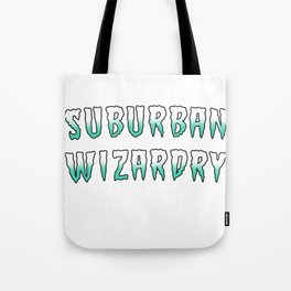 SUBURBAN WIZARDRY TITLE Tote Bag