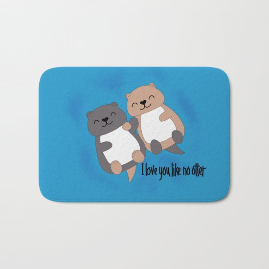I love you like no otter Bath Mat