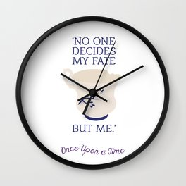 OUAT Quote |No one decides my fate but me Wall Clock