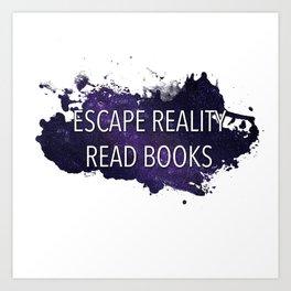 Escape Reality, Read Books - Galaxy Art Print