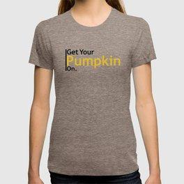 Get Your Pumpkin On T-shirt