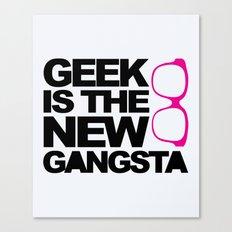 Geek Gangsta Quote Canvas Print