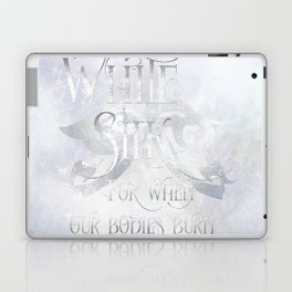 WHITE SILK for when our bodies burn. Shadowhunter Children's Rhyme. Laptop & iPad Skin