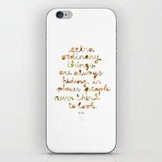 Extraordinary things iPhone & iPod Skin
