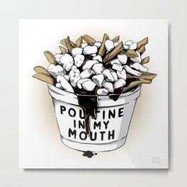 Poutine Metal Print
