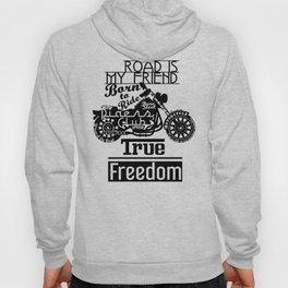 True Freedom - Road is my friend Motorbike Hoody