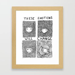 THESE EMOTIONS WILL CHANGE Framed Art Print