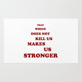 That which does not kill us makes us stronger quot Rug