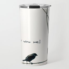 BIRDS. COME FLY WITH ME Travel Mug