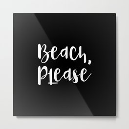 Beach, Please Metal Print
