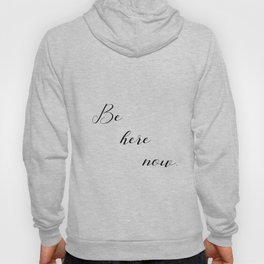 be here now Hoody