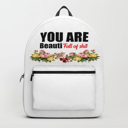you are beautiful funny quote Backpack