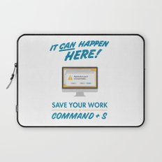 It Can Happen Here - Save Your Work! - Mac Version Laptop Sleeve