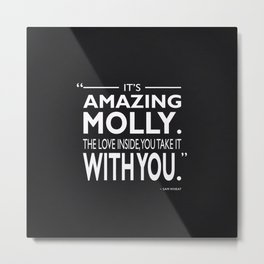 Its Amazing Molly Metal Print