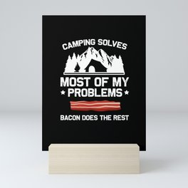 Camping Solves Most Of My Problems Bacon Does The Rest print Mini Art Print