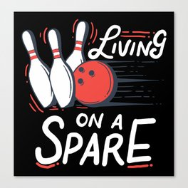 Living on a Spare | Bowling Canvas Print
