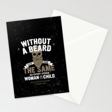 WITHOUT A BEARD YOU ARE THE SAME AS EVERY OTHER WOMAN AND CHILD. Stationery Cards