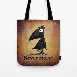 Nevermore! The Raven - Edgar Allen Poe Tote Bag