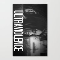 ultraviolence Canvas Prints featuring ULTRAVIOLENCE GIRL. by Beauty Killer Art