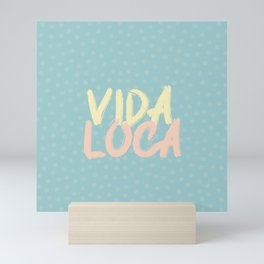 Vida loca - spanish quotes Mini Art Print