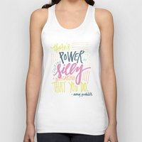 amy poehler Tank Tops featuring there's power in looking silly and not caring that you do - amy poehler by rad owl LLC