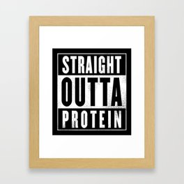 Straight Outta Protein Framed Art Print