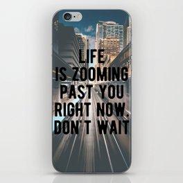 Motivational - Don't Wait iPhone Skin